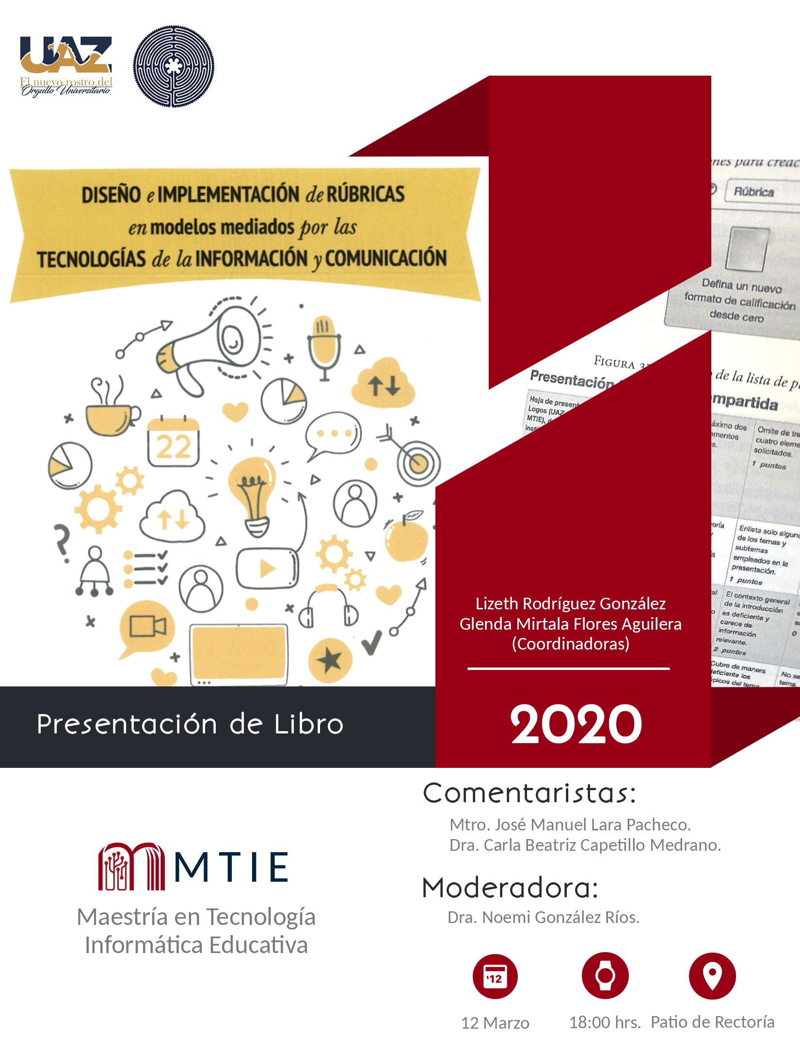 Invitación a presentación del libro diseño e implementación de rúbricas en modelos mediados por las tecnologías de la información y comunicación, 12 de marzo, 18hrs, patio de rectoría